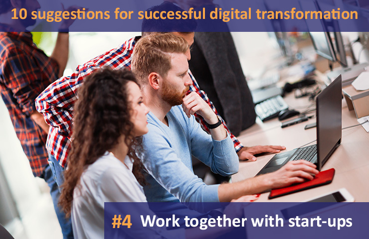 10 suggestions for successful digital transformation # 4 Work together with start-ups